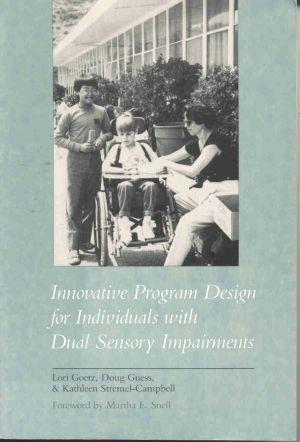 Innovative Program Design for Individuals With Dual Sensory Impairments