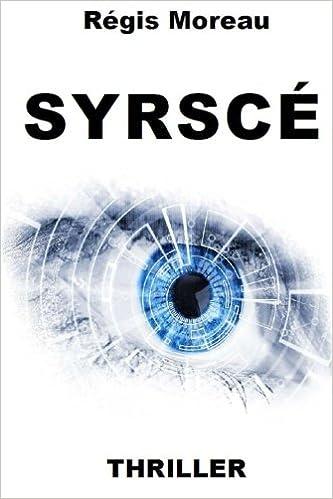 SYRSCÉ de Régis Moreau 2016