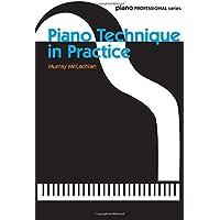 Piano Technique In Practice