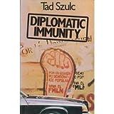 Diplomatic Immunity, Tad Szulc, 0671250957