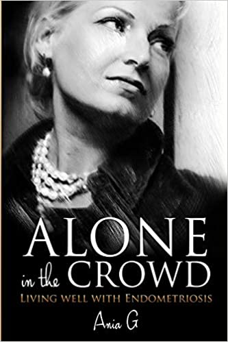 amazon alone in the crowd living well with endometriosis ania