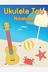 Ukulele Tab Notebook: Blank Ukulele Tablature Writing Paper with Major & Minor Chord Fingering Charts Paperback