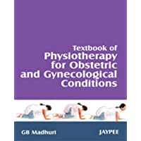 Textbook of Physiotherapy for Obstetrics and Gynecological Conditions by GB Madhuri