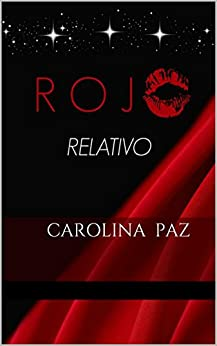Rojo Relativo (Spanish Edition) by [Jaque, Carolina Paz Poblete]
