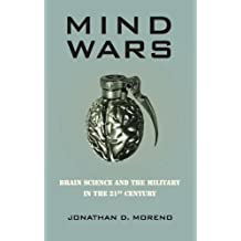 Mind Wars: Brain Science and the Military in the 21st Century