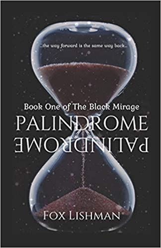 Palindrome Book One Of The Black Mirage Fox Lishman