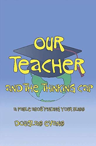 (Our Teacher & the Thinking Cap )