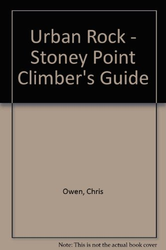 Urban Rock - Stoney Point Climber's Guide