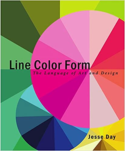 Line Color Form: The Language of Art and Design: Jesse Day ...