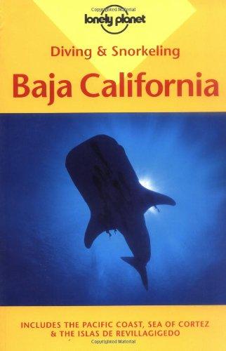 Map Baja Peninsula Mexico (Diving & Snorkeling Baja California:  Includes the Pacific Coast, Sea of Cortez & the Islas De Revillagigedo (Lonely Planet))