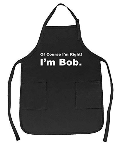 Funny Guy Mugs Of Course I'm Right I'm Bob Adjustable Apron with Pockets - Funny Apron for Men and Women - Perfect for Kitchen BBQ Grilling Barbecue Cooking Baking Crafting Gardening
