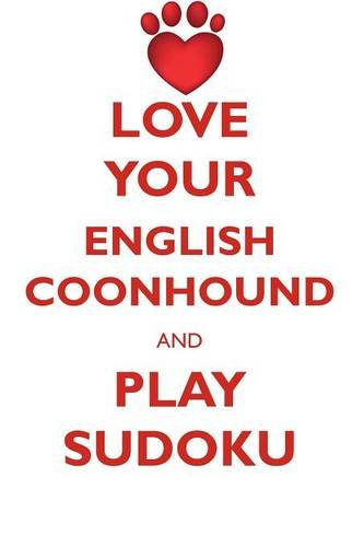 Read Online LOVE YOUR ENGLISH COONHOUND AND PLAY SUDOKU AMERICAN ENGLISH COONHOUND SUDOKU LEVEL 1 of 15 pdf