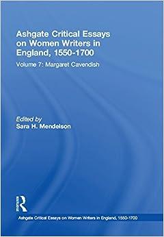 Ashgate Critical Essays on Women Writers in England, 1550-1700: Volume 7: Margaret Cavendish