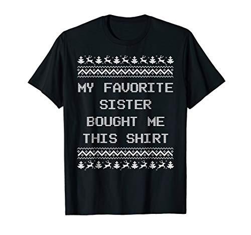 My Favorite Sister Bought Me This Shirt Ugly Christmas Tee]()