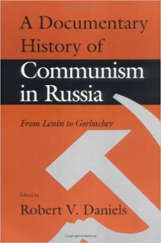 A Documentary History of Communism in Russia: From Lenin to ...