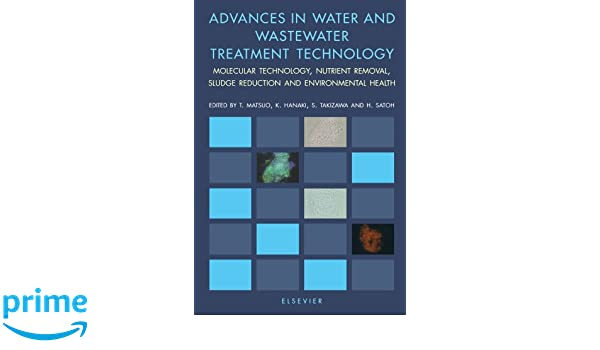 Advances in Water and Wastewater Treatment Technology