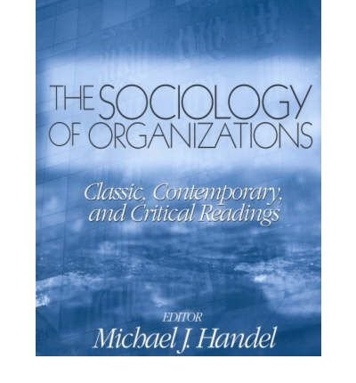 Download [(The Sociology of Organizations: Classic, Contemporary and Critical Readings)] [Author: Michael J. Handel] published on (November, 2002) ebook