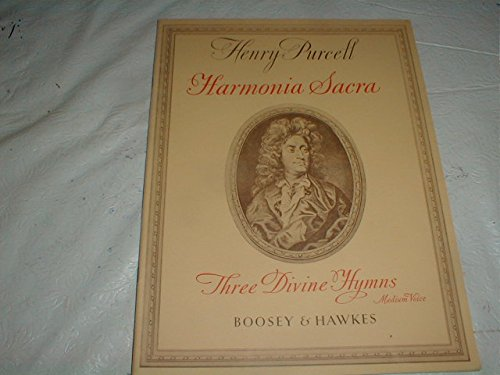 Henry Purcell, Harmonia Sacra, Three Divine Hymns for Medium Voice