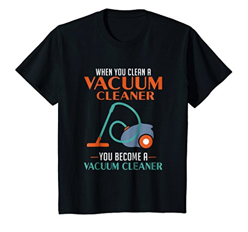 Price comparison product image Kids When You Clean A Vacuum Cleaner, You Become A Vacuum T-Shirt 10 Black