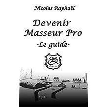 Devenir Masseur Pro - Le guide (French Edition)