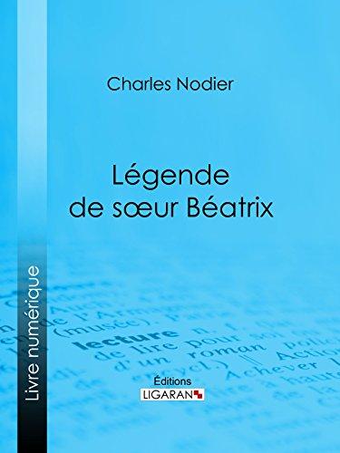 Légende de sœur Béatrix (French Edition)