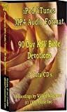 90 Day MP4 Audio/Video - iPod/iTunes Devotions - KJV Bible - 75 hours (3) CD data disks