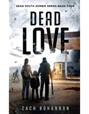 Dead Love: A Post-Apocalyptic Zombie Thriller (Dead South Book 4)