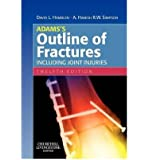 Adams's Outline of Fractures: Including Joint Injuries, International Edition