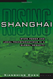 Shanghai Rising: State Power and Local Transformations in a Global Megacity (Globalization and Community)