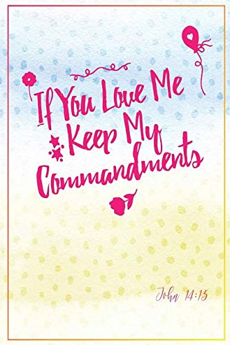 Read Online If You Love Me, Keep My Commandments: Bible Verse Quote Cover Composition Notebook Portable pdf