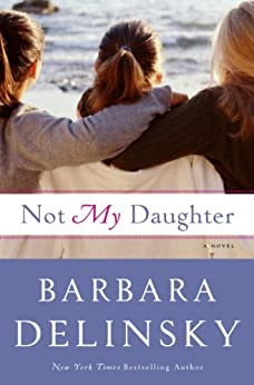 Not My Daughter by [Delinsky, Barbara]