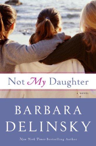 Not My Daughter by [Delinsky, Barbara]