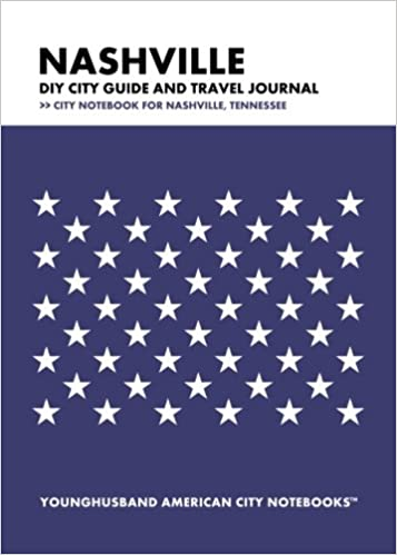 Nashville diy city guide and travel journal city notebook for nashville diy city guide and travel journal city notebook for nashville tennessee younghusband american city notebooks 9781489524492 amazon books solutioingenieria Gallery