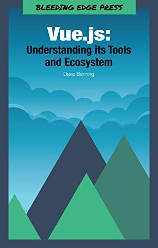Amazon com: Vue js: Understanding its Tools and Ecosystem eBook