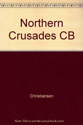 Northern Crusades: The Baltic and the Catholic Frontier, 1100-1525