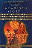 Paradigms Lost, John L. Casti, 0688081312
