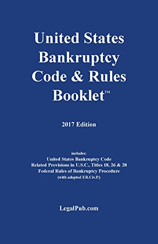 2017-US-Bankruptcy-Code-Rules-Booklet-For-Use-With-All-Bankruptcy-Law-Casebooks