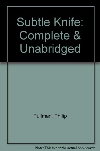 Subtle Knife: Complete & Unabridged