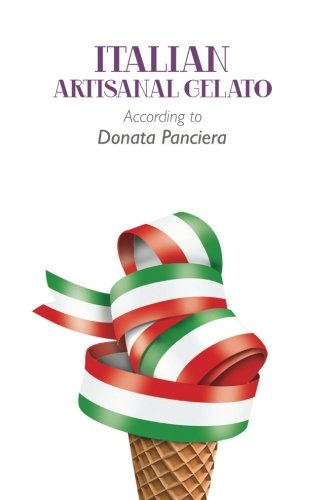 Italian Artisanal Gelato According to Donata Panciera (Gelato Making)