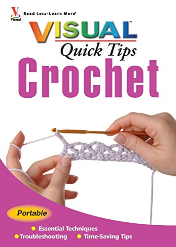 Crochet VISUAL Quick Tips ()
