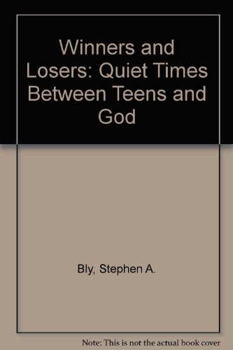 Winners and Losers: Quiet Times Between Teens and God