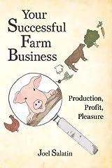 Your Successful Farm Business: Production, Profit, Pleasure Paperback