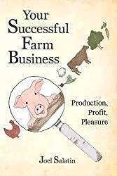Your Successful Farm Business: Production, Profit, Pleasure