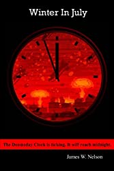 Winter in July: The Doomsday Clock it ticking. It will reach Midnight.