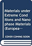 img - for Materials under Extreme Conditions and Nanophase Materials (European Materials Research Society Symposia Proceedings) book / textbook / text book