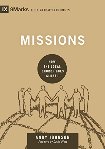Missions how the local church goes global 9 9marks building missions how the local church goes global 9 9marks building healthy churches malvernweather Choice Image