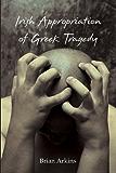 Irish Appropriation Of Greek Tragedy