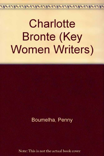 Charlotte Bronte (Key Women Writers)