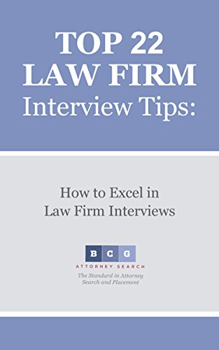Top 22 Law Firm Interview Tips: How to Excel in Law Firm Interviews