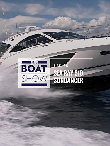 Review: Sea Ray 510 Sundancer - The Boat Show
